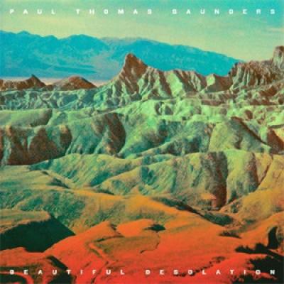Paul Thomas Saunders - Beautiful Desolation