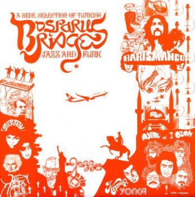 Various - Bosporus Bridges - A Wide Selection Of Turkish Jazz And Funk 1969-1978
