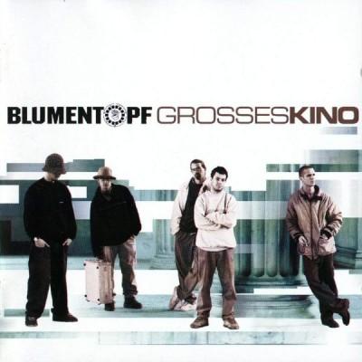 Blumentopf - Grosses Kino