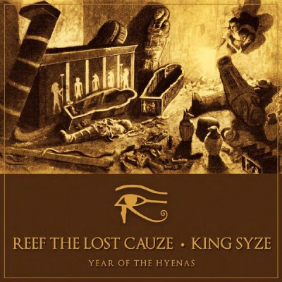 Reef The Lost Cauze • King Syze - Year Of The Hyenas
