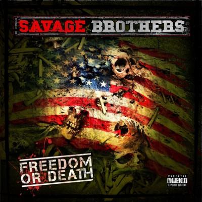 Savage Brothers - Freedom Or Death