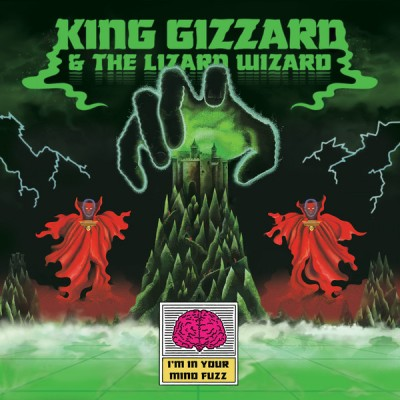 King Gizzard And The Lizard Wizard - I'm In Your Mind Fuzz