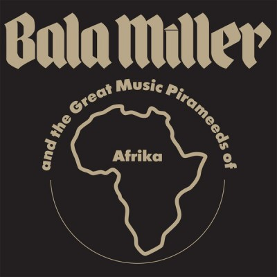 Bala Miller & The Great Music Pyrameeds Of Afrika - Pyramids