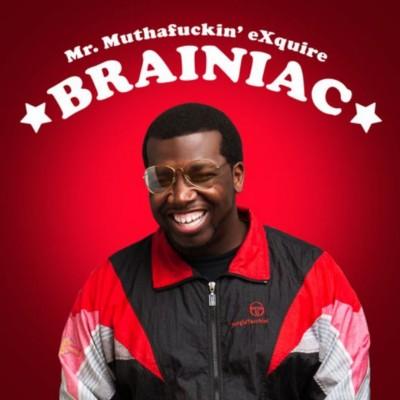 Mr. Muthafuckin' eXquire - Brainiac EP