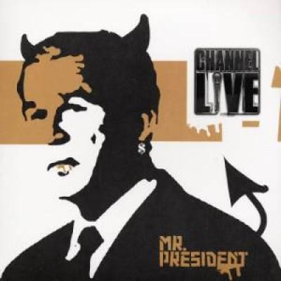Channel Live - Mr. President