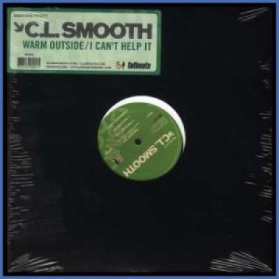 C.L. Smooth - Warm Outside/I Can't Help It