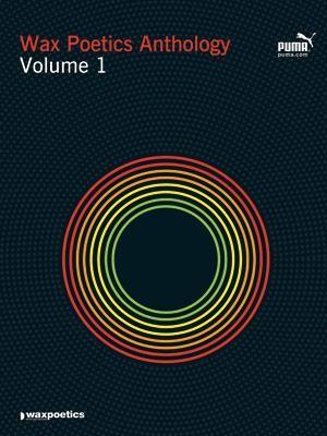 Waxpoetics Anthology - Volume 1