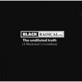 Black Radical MKII - The Undiluted Truth (A Blackman's Leviathan)