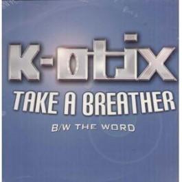 K-Otix - Take A Breather / The Word