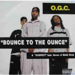 OGC - Bounce To The Ounce / Suspect (feat Havoc)