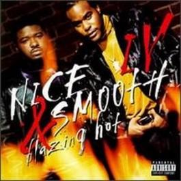 Nice & Smooth - IV : Blazing Hot