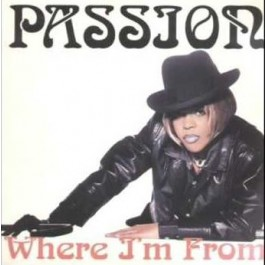 Passion - Where I'm From