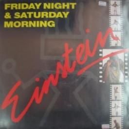 Einstein - Friday Night & Saturday Morning