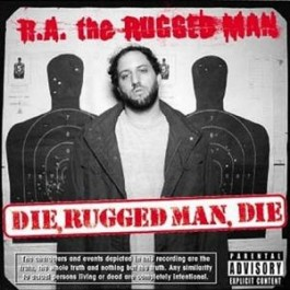 R.A. The Rugged Man - Die, Rugged Man, Die