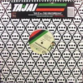 Tajai - Do It / The Weatherman