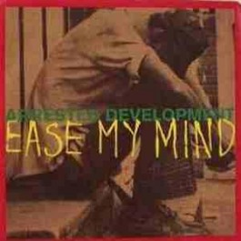 Arrested Development - Ease My Mind