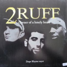 2Ruff - Owner Of A Lonely Heart / Dope Rhyme Sayer