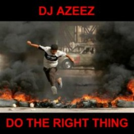 DJ Azeez - Do The Right Thing