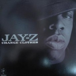 Jay-Z - Change Clothes / What More Can I Say