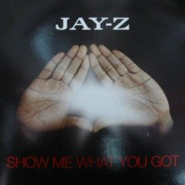 Jay-Z - Show Me What You Got
