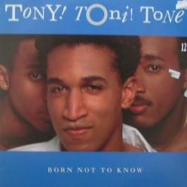 Tony! Toni! Tone! - Born Not To Know