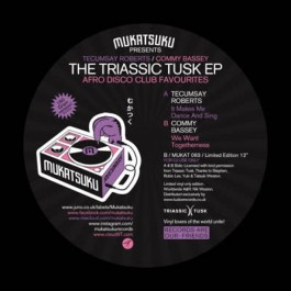 Tecumsay Roberts / Commy Bassey - The Triassic Tusk EP