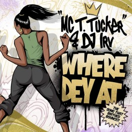 MC T.Tucker & DJ Irv - Where Dey At (Gold Vinyl)
