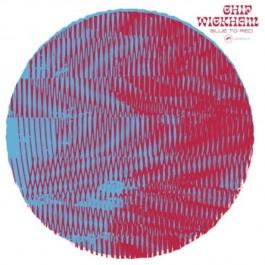 Chip Wickham - Blue To Red