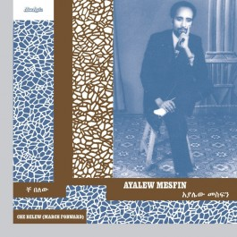 Ayalew Mesfin - Che Belew (March Forward)