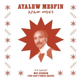 Ayalew Mesfin - Mot Aykerim (You Can't Cheat Death)