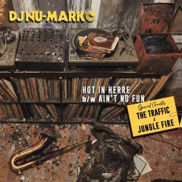 Dj Nu-Mark - Hot In Herre b/w Ain't No Fun (If the Homies Can't)