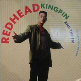 Redhead Kingpin And The FBI - The Album With No Name