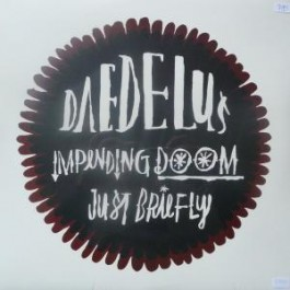 Daedelus - Impending Doom / Just Briefly