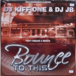 DJ Kiff One & DJ JB - Bounce To This