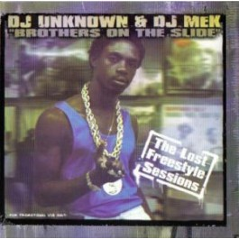 DJ Unknown & DJ Mek – Brothers On The Slide: The Lost Freestyle