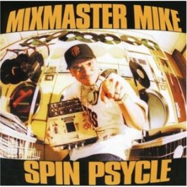 Mixmaster Mike - Spin Psycle