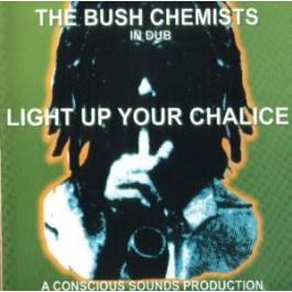 Bush Chemists, The - Light Up Your Chalice