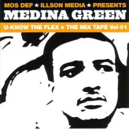 Medina Green - The Flex: The Mix Tape Vol. 01