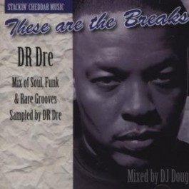 Dr.Dre These are the breaks