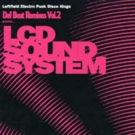 LCD Soundsystem - Def Beat Remixes Vol. 2