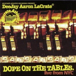 DeeJay Aaron LaCrate - Dope On The Tables - Live From NYC