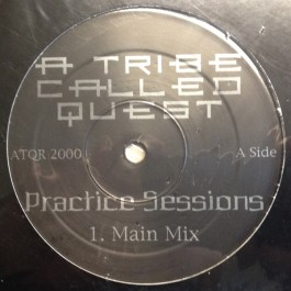 A Tribe Called Quest - Practice Sessions / It's All Good