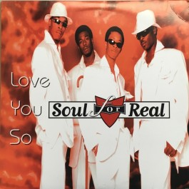 Soul For Real - Love You So