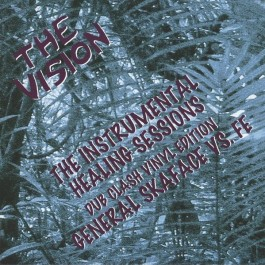 The Vision - The Instrumental Healing Sessions Dub Clash General Skaface Vs. Fe