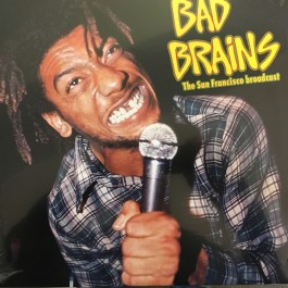 Bad Brains - The San Francisco Broadcast