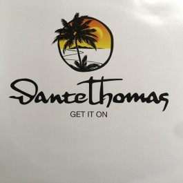 Dante Thomas - Get It On