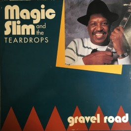 Magic Slim & The Teardrops - Gravel Road