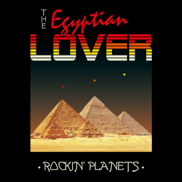 Egyptian Lover  - Rockin' Planets