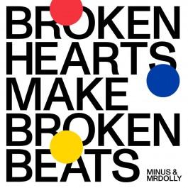 Minus MrDolly  - Broken Hearts Make Broken Beats