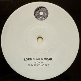 Lord Funk & Moar  - Onda / Sabe Como Faz